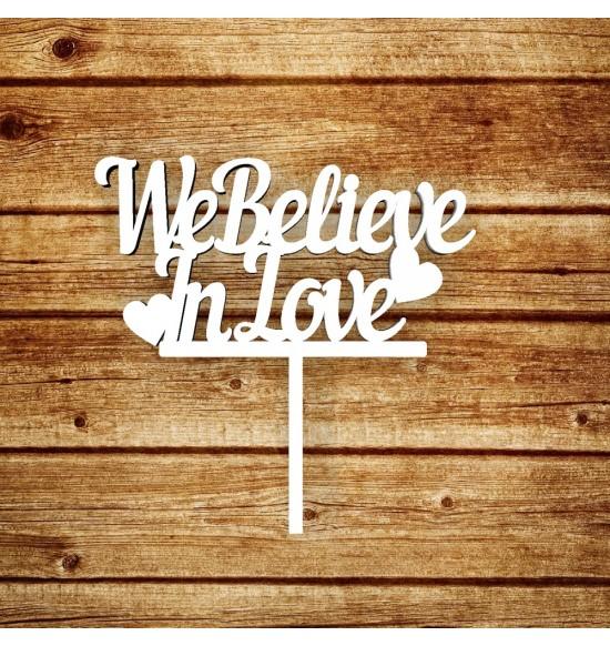 "Топпер ""We believe in Love"""